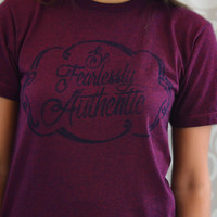 Be Fearlessly Authentic Tee
