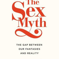 "The Sex Myth: The Gap Between Our Fantasies and Reality by Rachel Hills (Bargain Books) - Plus Free ""Read Feminist Books"" Pen"