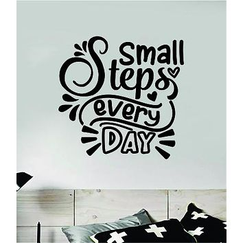 Small Steps Every Day V3 Wall Decal Sticker Home Decor Vinyl Art Bedroom Teen Inspirational Quote Cute Happy School Nursery Baby Kids