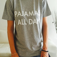 Pajamas all day Tshirt gray Fashion funny slogan womens girls sassy cute top lazy relax