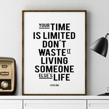 """Motivational quote print """"Your time is limited"""" Quote Art STEVE JOBS quote Steve Jobs print Quote poster Typographical print Inspiring print"""