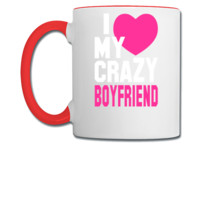 i love my crazy boyfriend - Coffee/Tea Mug