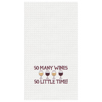 SO MANY WINES SO LITTLE TIME Kitchen Towel