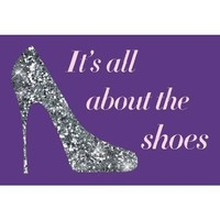 Laminated It's All About The Shoes - Sparkles Poster 19 x 13in