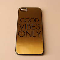 Gold Good Vibes only typography live love laugh - Apple iPhone 4 / 4s / 5 Case Cover - trill truth life quote advice gift hipster