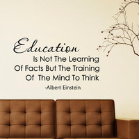 Albert Einstein Quote Education Is Not The Learning Of Facts Wall Decals Education Quotes Learning Classroom Decor Teacher Gifts Q131