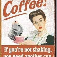 Tin Sign Dorm Room Decor - College Dorm Supplies for Dorm Room Decoration shows a woman serious about coffee intake on tin sign