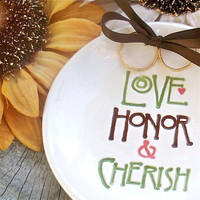 Love Honor Cherish Handmade Ring Bearer Bowl, Wedding Ring Pillow Alternative, Ring Holder