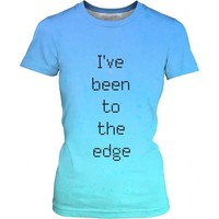 I've Been to The Edge