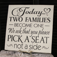 Wedding signs/Today Two Families Become One/Pick a Seat not a Side Sign/Black/White