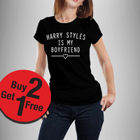 Harry Styles is my boyfriend T-shirt Quote shirt Fashion Blogger Gift tshirt