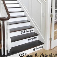 I'll Love You Every Step Of The Way - Stair Decal