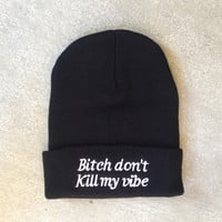 Black Bitch Don't Kill My Vibe Beanie