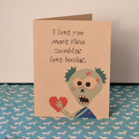 I love you more than zombies love brains. - Greeting card- Love for Valentine's Day- Blank Inside