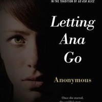 Letting Ana Go