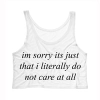 Im Sorry I Literally Do Not Care Tank Top Crop