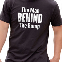Husband Gift Fathers Day Gift The Man Behind the Bump Mens T shirt Maternity Gift for Dad Maternity Dad to be