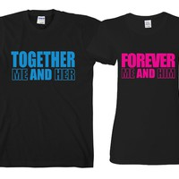 """Forever Me and Him - Together Me and Her """"Cute Couples Matching T-shirts"""""""