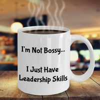 Funny Coffee Mug For Boss, Boss's Day Gift, Birthday Gift, Coworker Gift, Gift For Friend, Mother's Day Gift, I'm Not Bossy Leadership Skill