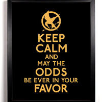 Keep Calm and May The Odds Be Ever In Your Favor ( Mockingjay Pin ) 8 x 10 Print Buy 2 Get 1 FREE Keep Calm and Carry On  Keep Calm Posters