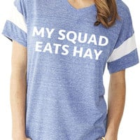 My Squad Eats Hay Tee - Pacific Blue