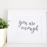 You Are Enough Calligraphy Encouragement Print