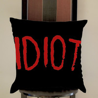 5 Second of summer Idiot Black Pillow, Pillow Case, Pillow Cover, 16 x 16 Inch One Side, 16 x 16 Inch Two Side, 18 x 18 Inch One Side, 18 x 18 Inch Two Side, 20 x 20 Inch One Side, 20 x 20 Inch Two Side