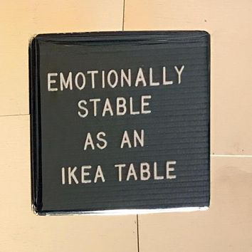 Emotionally Stable As An Ikea Table Funny Fridge Magnet