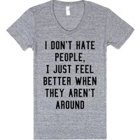 Introvert - I Don't Hate People I Just Feel Better When They Aren't Around