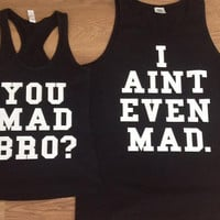 Free/Fast Shipping for US You Mad Bro. Matching Couples Tank Tops/Shirts: Black (white decal)