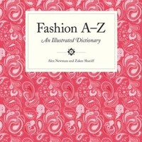 Fashion A to Z: An Illustrated Dictionary