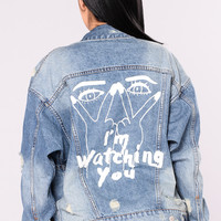 I'm Watching You Jacket - Denim
