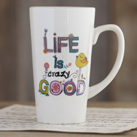Life Is Crazy Good Mug