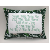 Cross Stitch Pillow Funny Quote, Green Pillow, Looking For Love Quote, Single Life Quote
