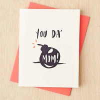 Ladyfingers Letterpress You Da' Mom Card- White One
