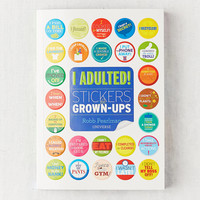 I Adulted!: Stickers for Grown-Ups By Robb Pearlman | Urban Outfitters