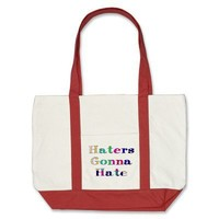 Haters Gonna Hate Bag from Zazzle.com