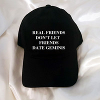 Real Friends Don't Let Friends Date Geminis Black Baseball Hat