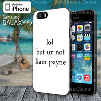 Lol But Ur Not Liam Payne Case for iphone 4/4S/5/5S/5C or Samsung Galaxy S3/S4/S5