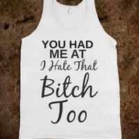 HATE THAT BITCH TOO TANK TOP