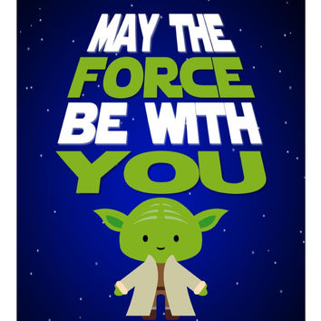 Star Wars inspired nursery decor art print - May The Force Be With You - Yoda - Multiple Sizes