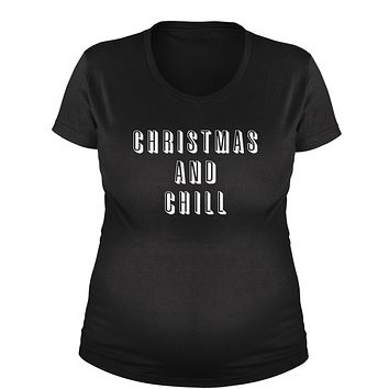 Christmas And Chill  Maternity Pregnancy Scoop Neck T-Shirt