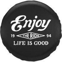 Enjoy The Ride Tire Cover|Life is good