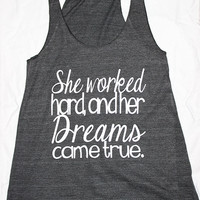 She worked hard and her dreams came true womens motivational tank top. Woman Top. Workout Clothes. Workout. Workout Tank. Yoga Tank. Pant.