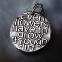 Even flowers have to grow Inspirational quote by CharmsMaker