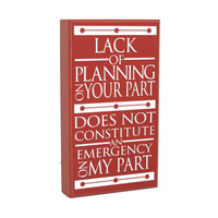 HOLIDAY SALE - Lack of planning on your part on your part...wood sign - Work Desk Decorations, Employee Gift, Funny Sign, Gift for Friend, G