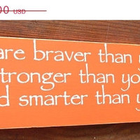 ON SALE Inspirational Quotes You are Braver Than You Believe Stronger .. Classic Winnie The Pooh Wooden Sign