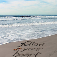 Follow Your Heart Sand Writing