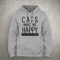 Cats make me happy. You, not so much - For cat owner - Gray/White Unisex Hoodie - HOODIE-004