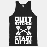 Quit Bitchin' Start Liftin'